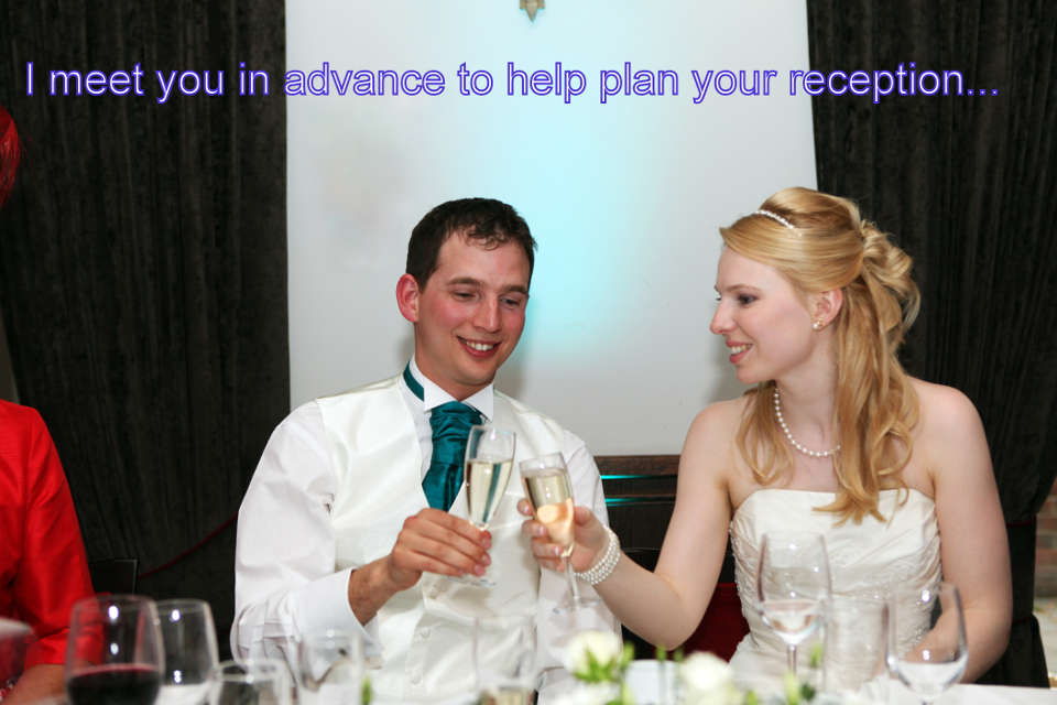 I meet you in advance to help plan your reception