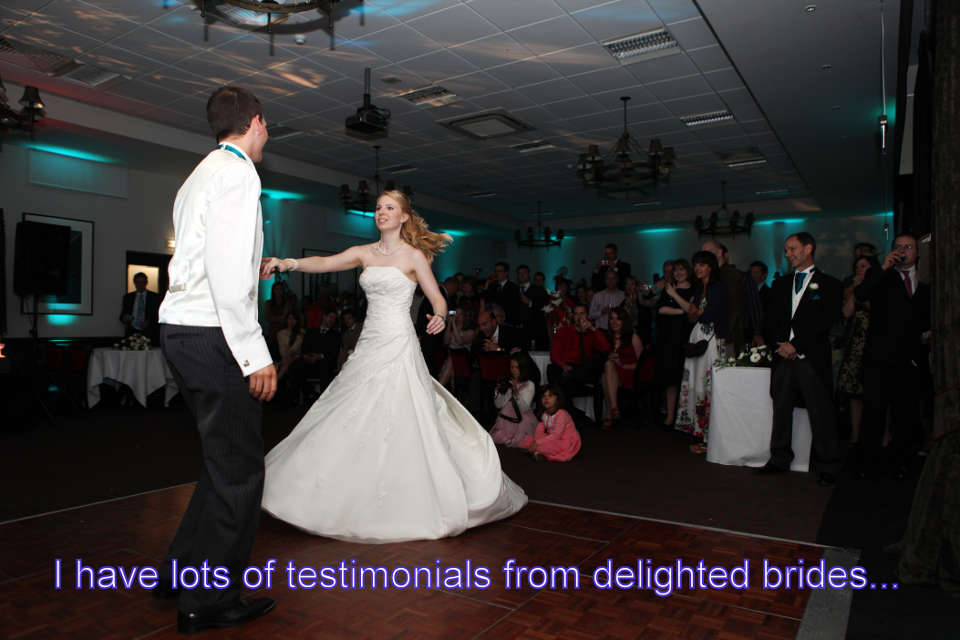 I have lots of testimonials from delighted brides - DJ Martin Lake
